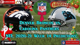 Denver Broncos vs. Carolina Panthers | NFL 2020-21 Week 14 | Predictions Madden NFL 21