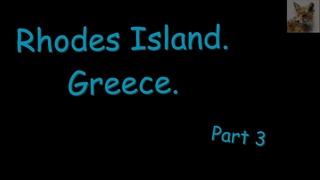 Rhodes Island. Greece. part 3  Остров Родос. Греция. часть 3