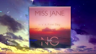 Miss Jane - It's A Fine Day (NG Remix)