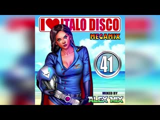 I love Italo Disco (Mix 41) 2018 (Dj Alex Mix)