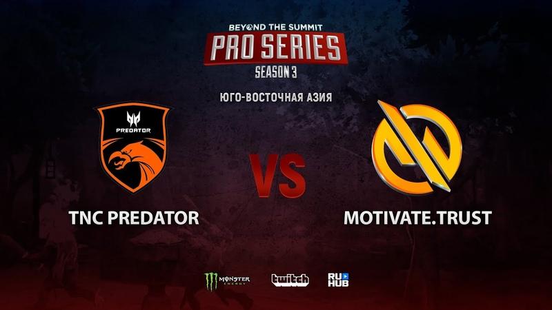 TNC Predator vs BTS Pro Series 3 SEA bo2 game 2 Mortalles