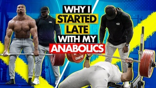 WHY I STARTED LATE WITH MY ANABOLICS