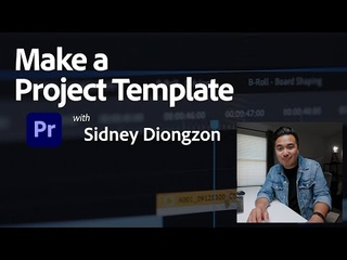 Quick Tips for Premiere Pro - Making a Project Template with Sidney Diongzon   Tutorial