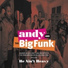 Andy the bigfunk