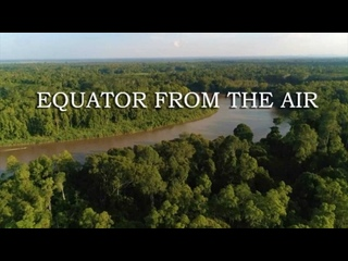 Экватор с Воздуха 3 серия / Equator from the Air (2020)