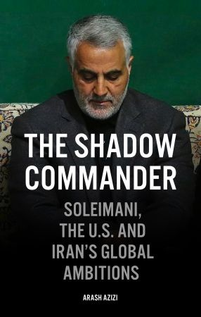 The Shadow Commander - Arash Azizi