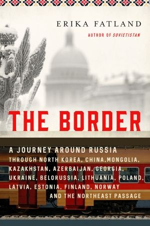The Border - Erika Fatland