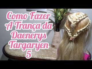 Como Fazer a Trança da Daenerys Targaryen de Game of Thrones 5