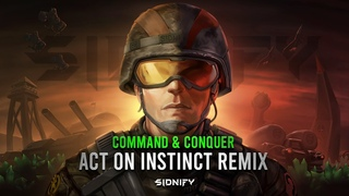 Command & Conquer - Act on Instinct Remix [SIDNIFY]