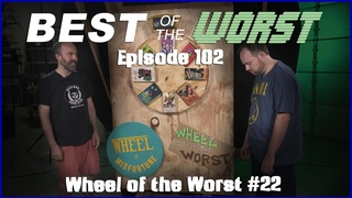 Best of the Worst: Wheel of the Worst #22