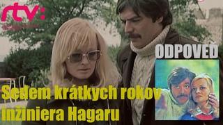 Sedem krátkych rokov inžiniera Hagaru - 3.-Odpoveď (TV film) ● Drama (Československo, 1977)
