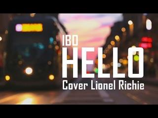 Ibo - Hello ( Cover Lionel Richie ) Dance Version