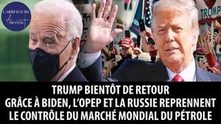 Trump bientôt de retour - Grâce à Biden, l'OPEP et la Russie contrôlent du marché mondial du pétrole